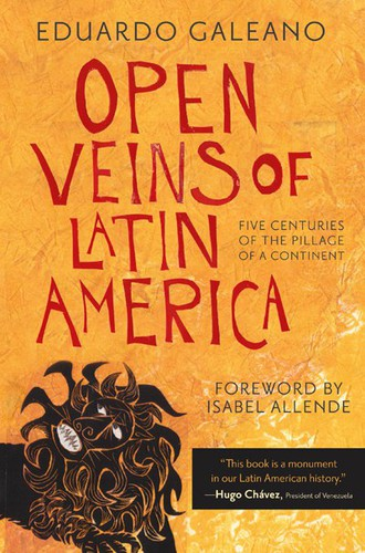 Open Veins of Latin America (1997, Monthly Review Press)