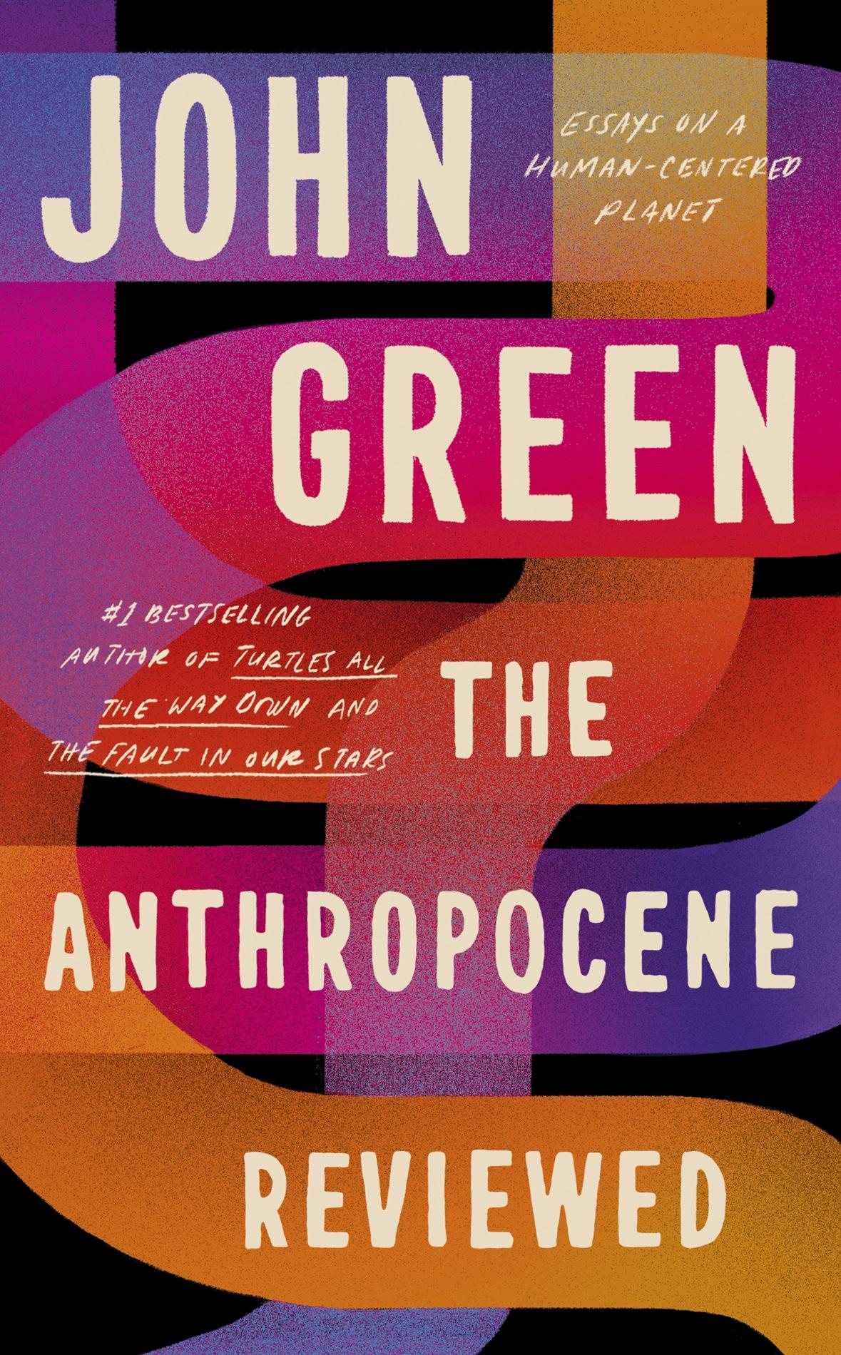 The Anthropocene Reviewed (2021, Penguin Books Ltd)